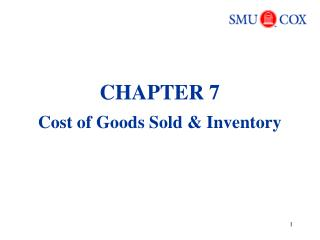 CHAPTER 7 Cost of Goods Sold & Inventory