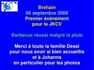 Brehain 06 septembre 2008 Premier événement   pour le JKCV Barbecue réussi malgré la pluie