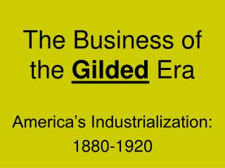 The Business of  the  Gilded  Era