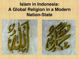 Islam in Indonesia:  A Global Religion in a Modern Nation-State