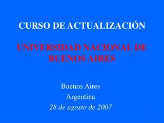 CURSO DE ACTUALIZACI�N UNIVERSIDAD NACIONAL DE BUENOS AIRES