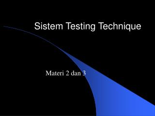 Sistem Testing Technique