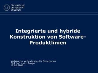 Integrierte und hybride Konstruktion von Software-Produktlinien