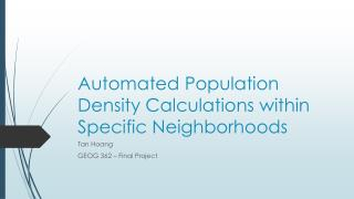Automated Population Density Calculations  within Specific Neighborhoods