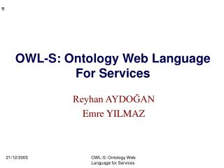 OWL-S: Ontology Web Language  For Services