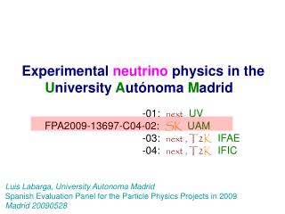 Experimental  neutrino  physics in the  U niversity  A ut ónoma  M adrid -01:   next UV