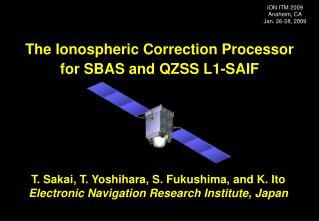 T. Sakai, T. Yoshihara, S. Fukushima, and K. Ito Electronic Navigation Research Institute, Japan