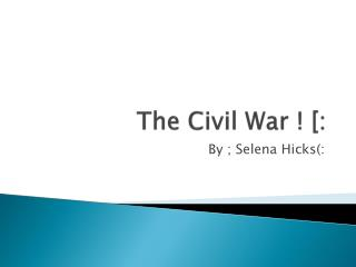 The Civil War ! [: