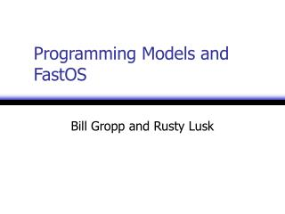 Programming Models and FastOS
