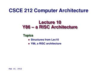 Lecture 10 Y86 – a RISC Architecture