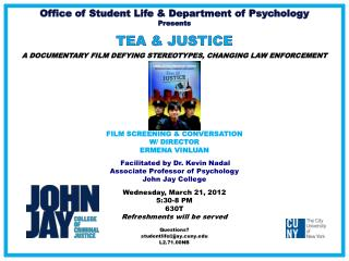 Office  of Student Life  & Department of Psychology Presents TEA & JUSTICE