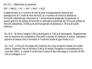 Es 15.1 – Bilanciare la reazione Fe 2+  + MnO 4 -  + H + → Fe 3+  + Mn 2+  + H 2 O