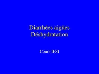 Diarrhées aigües Déshydratation