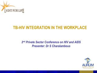 TB-HIV INTEGRATION IN THE WORKPLACE