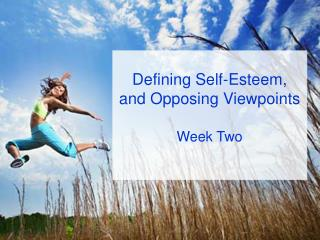 Defining Self-Esteem, and Opposing Viewpoints