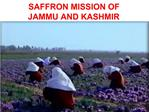 SAFFRON MISSION OF  JAMMU AND KASHMIR