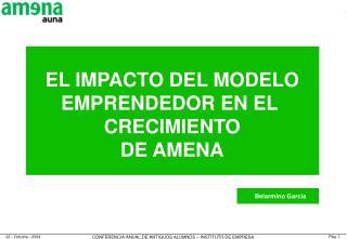 EL IMPACTO DEL MODELO EMPRENDEDOR EN EL  CRECIMIENTO DE AMENA