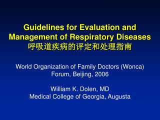 World Organization of Family Doctors (Wonca) Forum, Beijing, 2006 William K. Dolen, MD