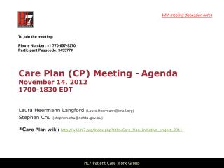 Care Plan (CP) Meeting - Agenda  November 14 ,  2012 1700-1830 EDT