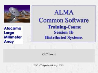 ALMA  Common Software  Training- Course Session 1b  Distributed Systems
