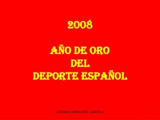 2008 AÑO DE ORO  del  DEPORTE ESPAÑOL
