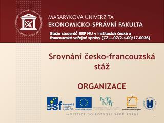 Srovnání česko-francouzská stáž ORGANIZACE