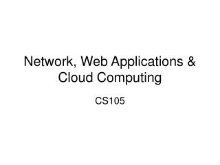 Network, Web Applications & Cloud Computing