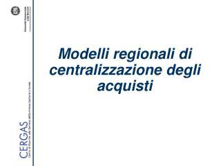 Modelli regionali di centralizzazione degli acquisti