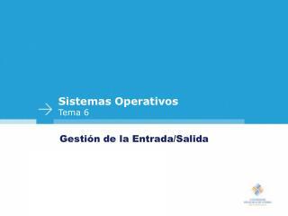 Sistemas Operativos Tema 6