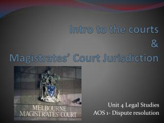 Intro to the courts & Magistrates� Court Jurisdiction