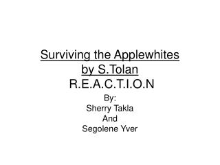 Surviving the Applewhites by S.Tolan  R.E.A.C.T.I.O.N