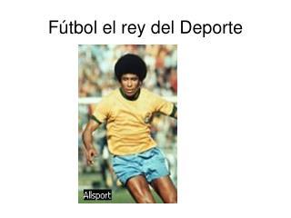 F�tbol el rey del Deporte