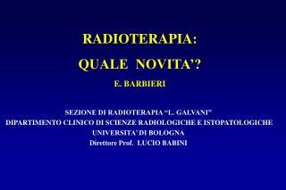 """SEZIONE DI RADIOTERAPIA """"L. GALVANI"""""""