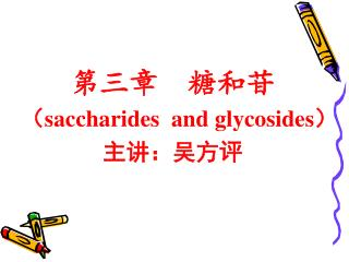 saccharides  and glycosides               :