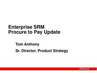 Enterprise SRM Procure to Pay Update
