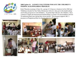 2008 Update #1:   JANSSEN VOLUNTEERS FOR SAVE THE CHILDREN'S FEEDING & HANDWASHING PROGRAM