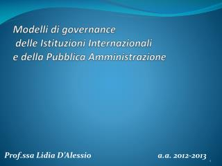 Modelli di  governance  delle Istituzioni Internazionali  e della Pubblica Amministrazione