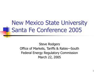 New Mexico State University Santa Fe Conference 2005