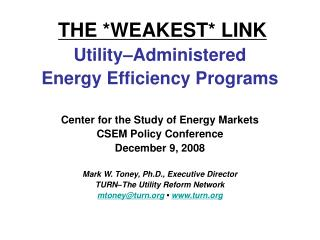 THE *WEAKEST* LINK Utility–Administered Energy Efficiency Programs