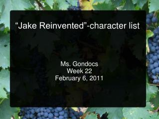 """""""Jake Reinvented""""-character list"""
