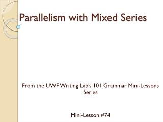 Parallelism with Mixed Series