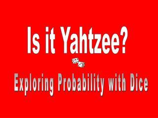 Yahtzee Probability Times 3