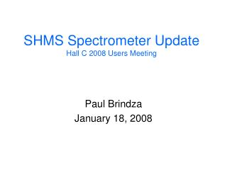 SHMS Spectrometer Update Hall C 2008 Users Meeting