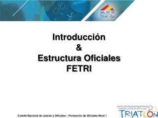 Introducci�n & Estructura Oficiales FETRI