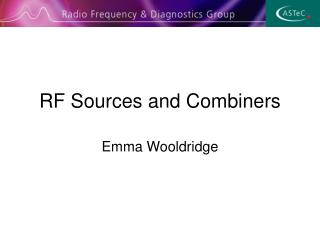 RF Sources and Combiners