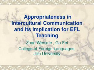 Appropriateness in Intercultural Communication and Its Implication for EFL Teaching