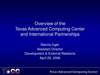 Overview of the Texas Advanced Computing Center and International Partnerships