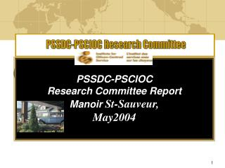 PSSDC-PSCIOC  Research Committee Report Manoir  St-Sauveur,  May2004