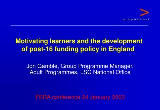 Motivating learners and the development of post-16 funding policy in England