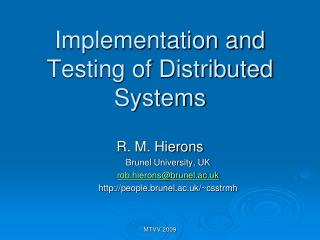 Implementation and Testing of Distributed Systems